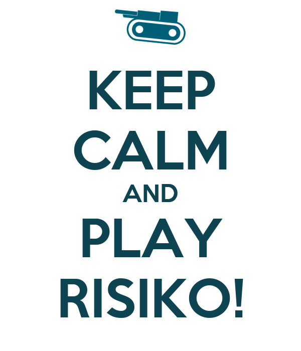 KEEP CALM AND PLAY RISIKO!