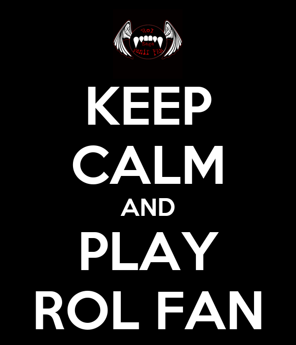 KEEP CALM AND PLAY ROL FAN