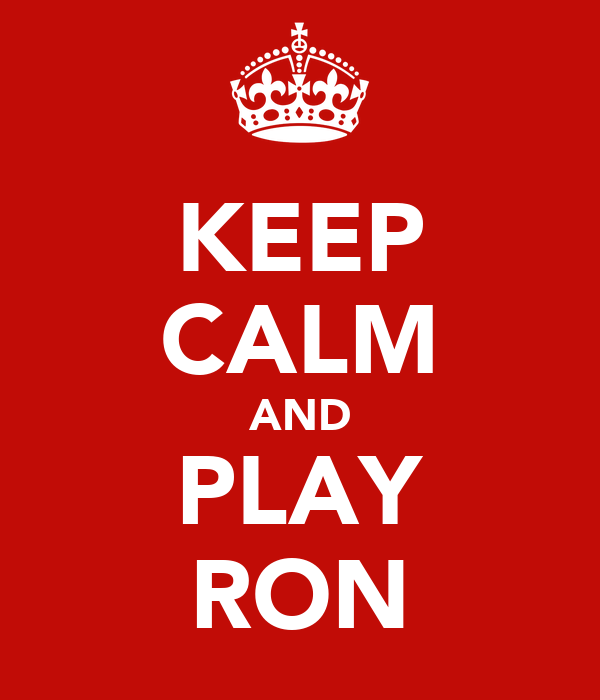 KEEP CALM AND PLAY RON