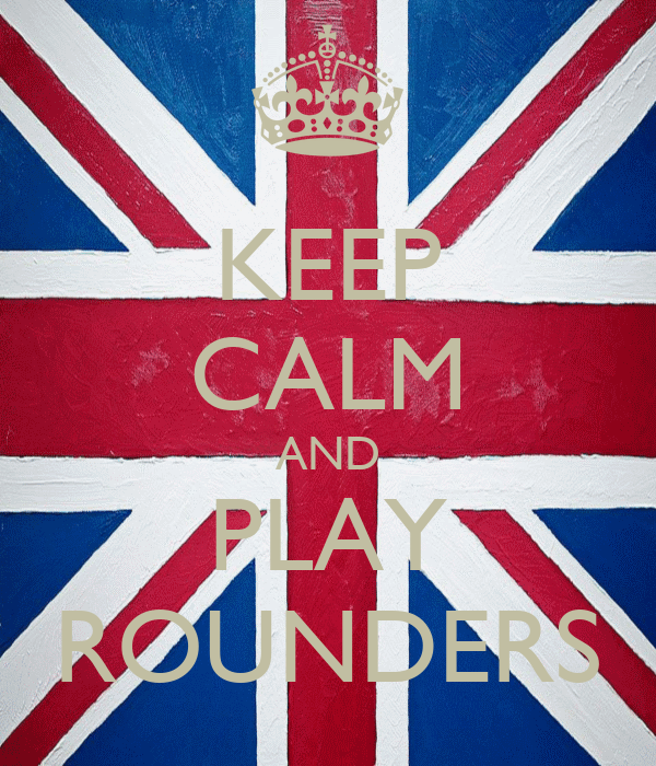 KEEP CALM AND PLAY ROUNDERS