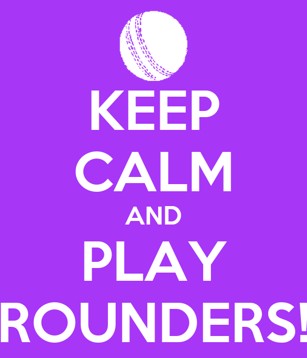 KEEP CALM AND PLAY ROUNDERS!