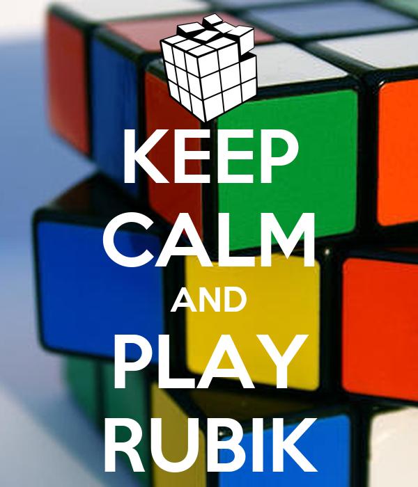 KEEP CALM AND PLAY RUBIK