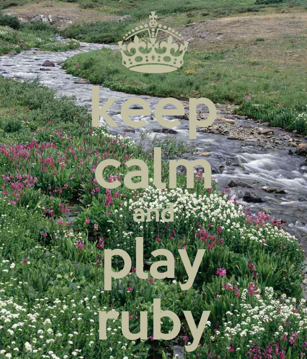 keep calm and play ruby