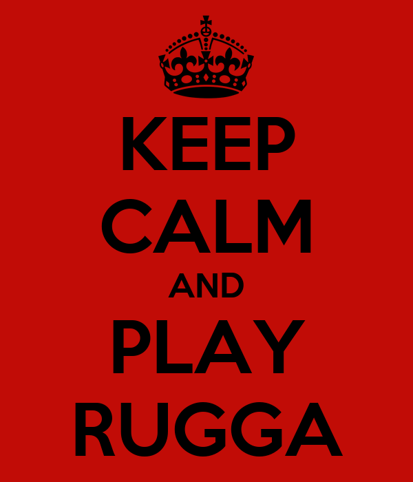 KEEP CALM AND PLAY RUGGA