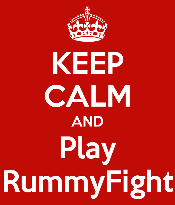 KEEP CALM AND Play RummyFight