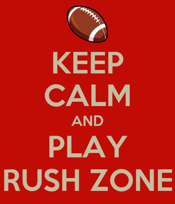 KEEP CALM AND PLAY RUSH ZONE