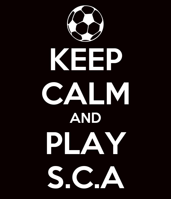 KEEP CALM AND PLAY S.C.A