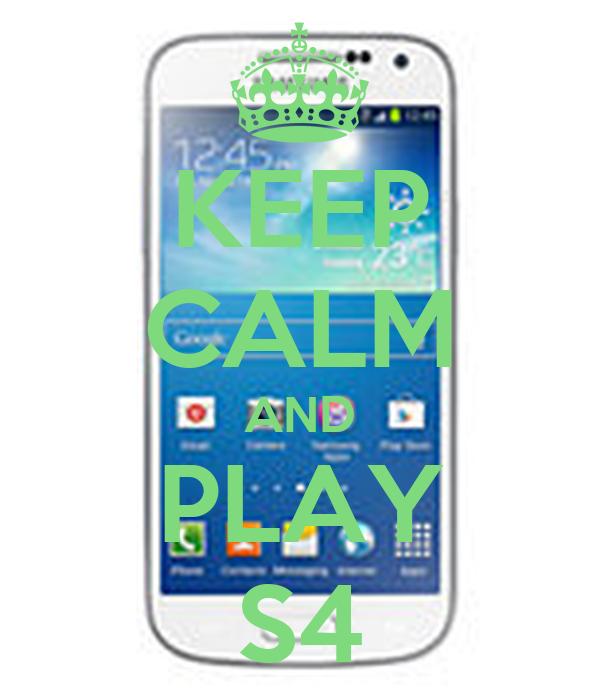 KEEP CALM AND PLAY S4