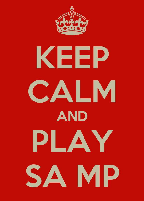 KEEP CALM AND PLAY SA MP
