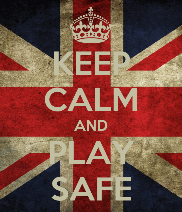 KEEP CALM AND PLAY SAFE
