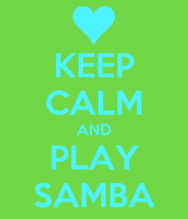 KEEP CALM AND PLAY SAMBA