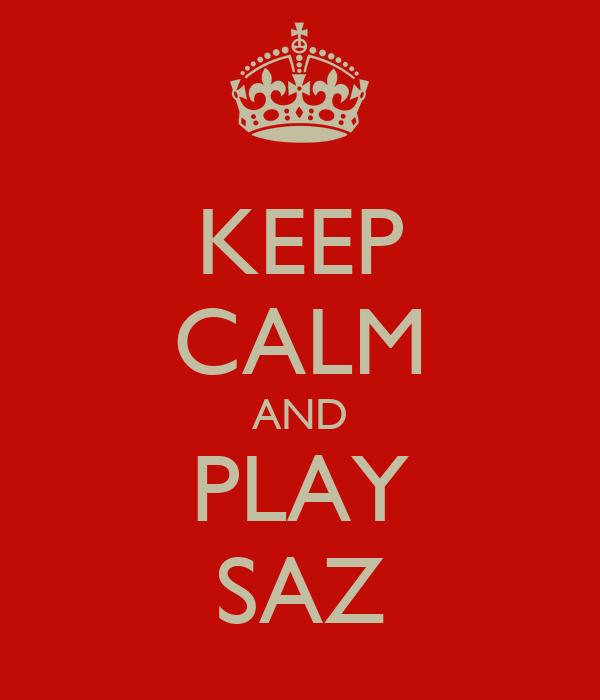 KEEP CALM AND PLAY SAZ