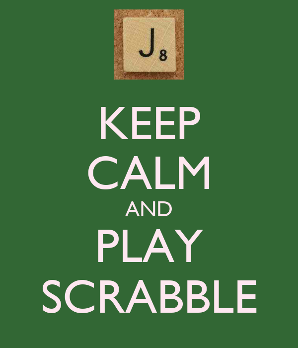 KEEP CALM AND PLAY SCRABBLE