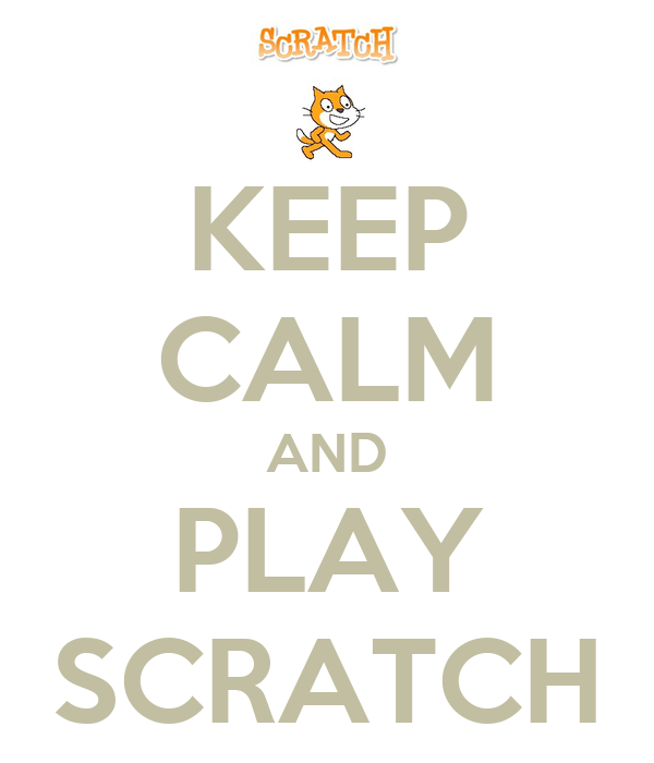 KEEP CALM AND PLAY SCRATCH