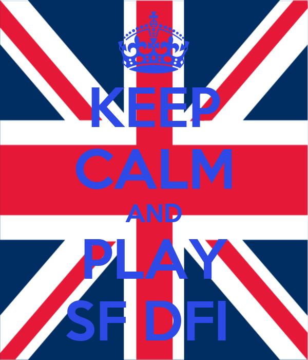 KEEP CALM AND PLAY SF DFI