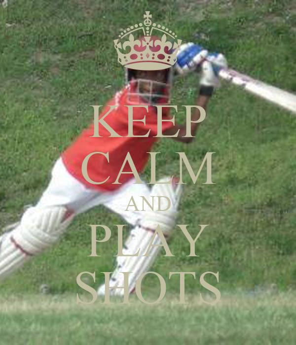 KEEP CALM AND PLAY SHOTS