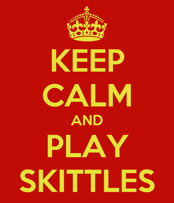 KEEP CALM AND PLAY SKITTLES