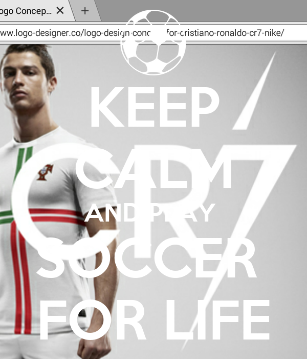 KEEP CALM AND PLAY  SOCCER  FOR LIFE