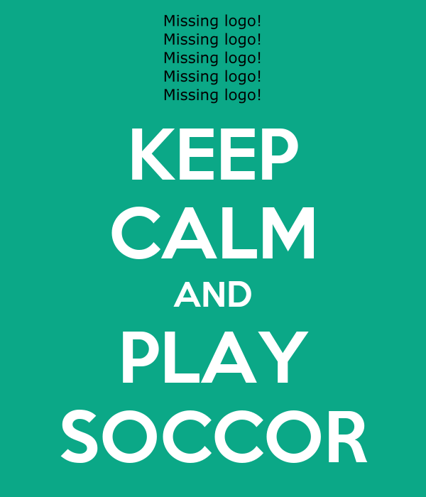 KEEP CALM AND PLAY SOCCOR