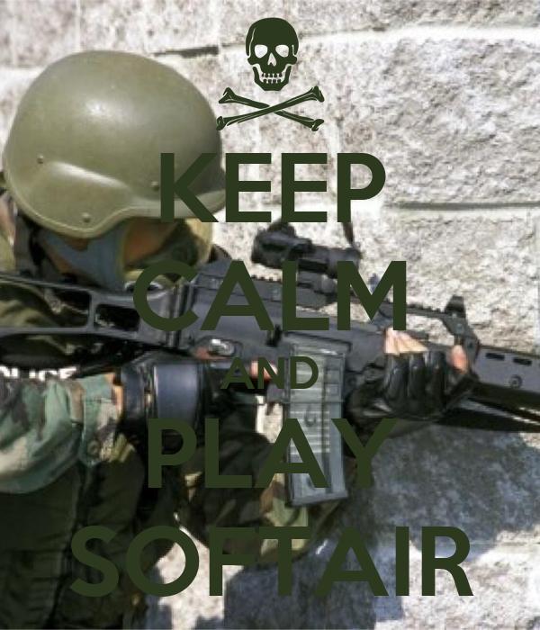 KEEP CALM AND PLAY SOFTAIR