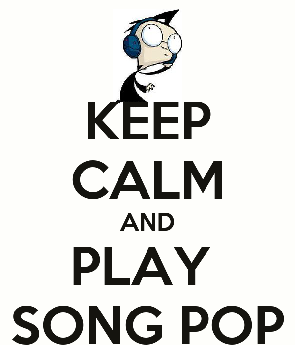 KEEP CALM AND PLAY  SONG POP