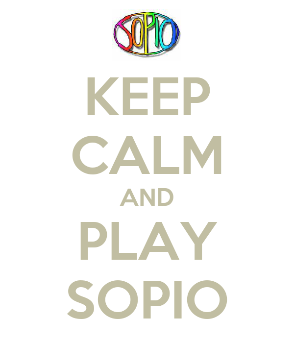 KEEP CALM AND PLAY SOPIO