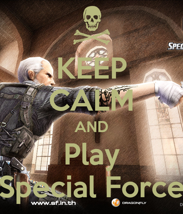 KEEP CALM AND Play Special Force