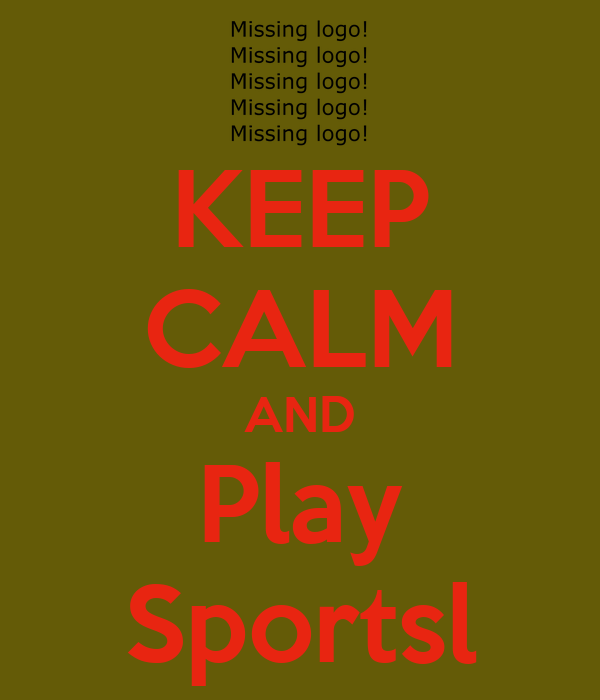 KEEP CALM AND Play Sportsl