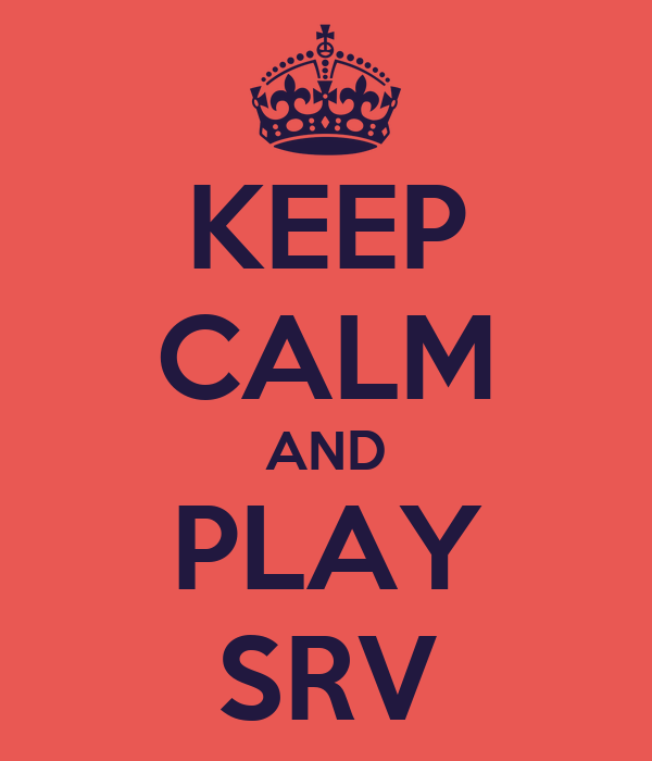 KEEP CALM AND PLAY SRV