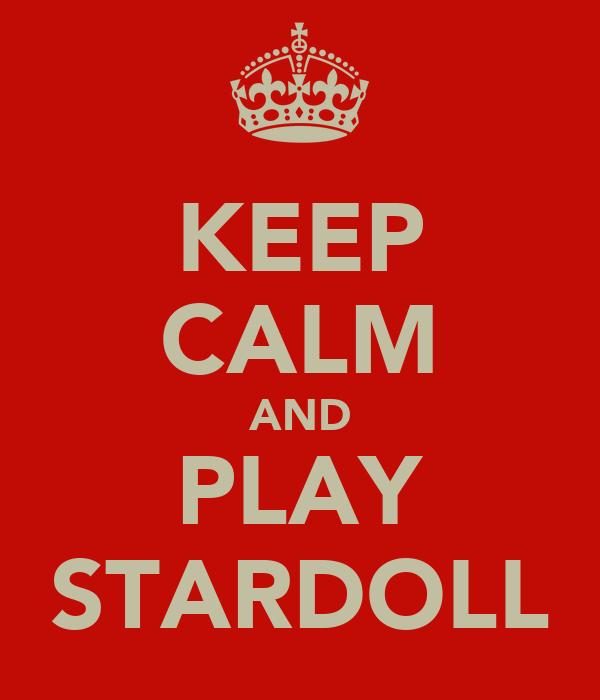 KEEP CALM AND PLAY STARDOLL