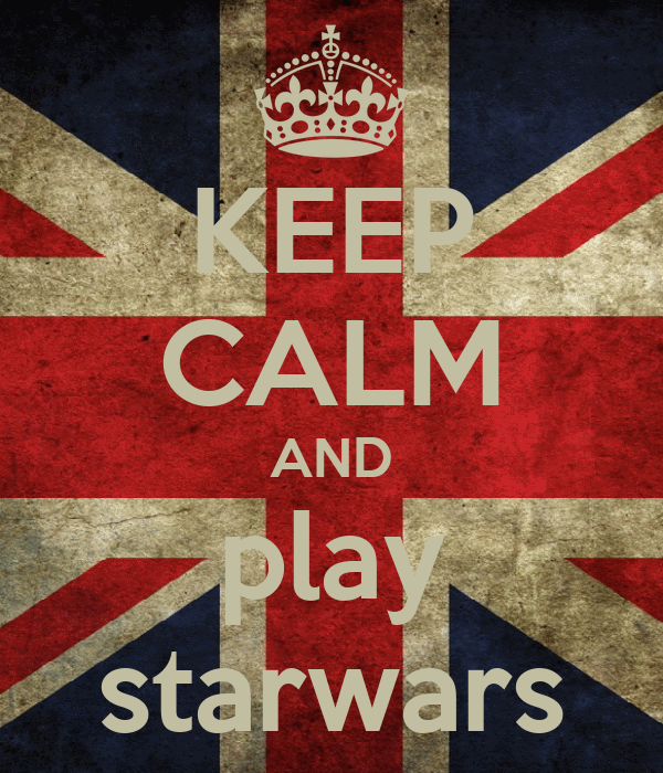 KEEP CALM AND play starwars
