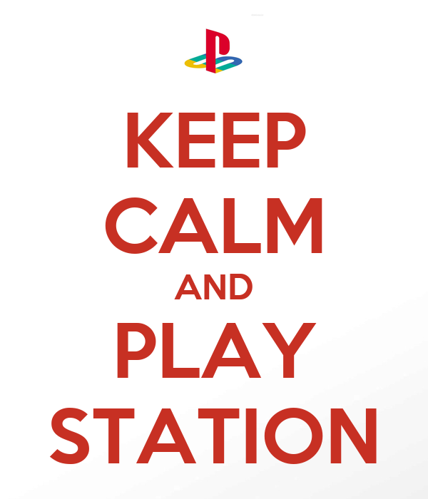 KEEP CALM AND PLAY STATION