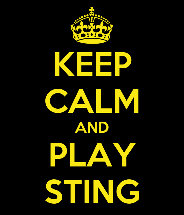 KEEP CALM AND PLAY STING