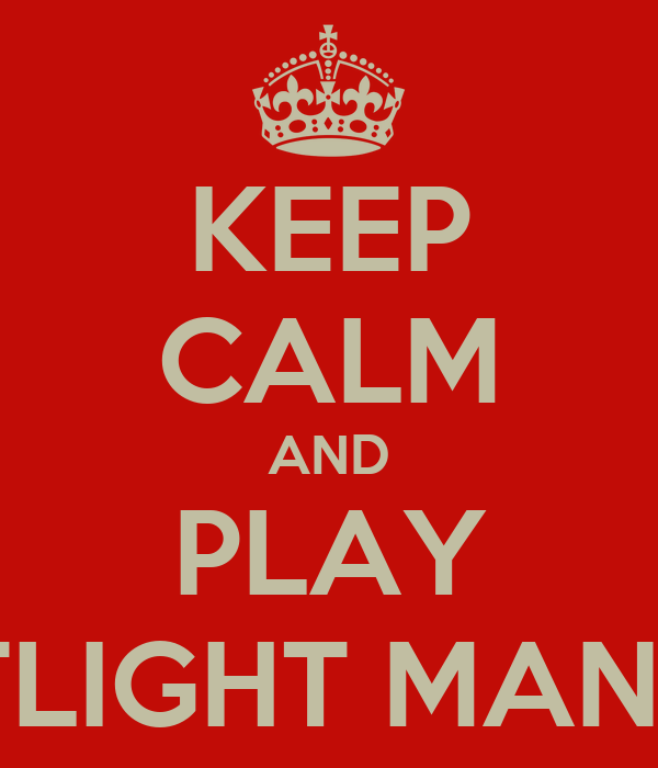 KEEP CALM AND PLAY STREETLIGHT MANIFESTO
