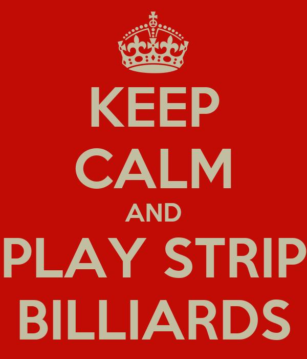 KEEP CALM AND PLAY STRIP BILLIARDS