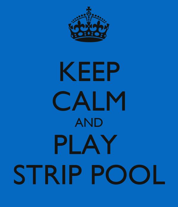 KEEP CALM AND PLAY  STRIP POOL