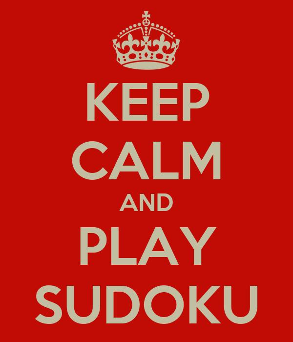 KEEP CALM AND PLAY SUDOKU