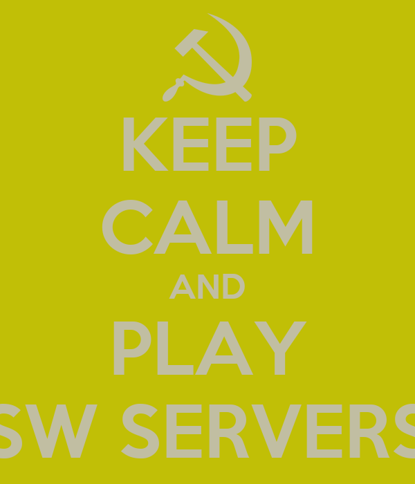 KEEP CALM AND PLAY SW SERVERS
