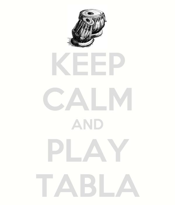 KEEP CALM AND PLAY TABLA