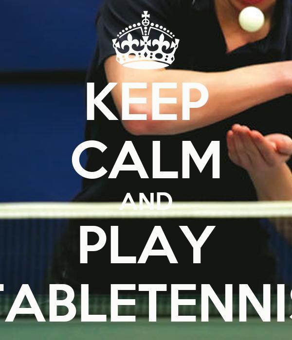 KEEP CALM AND PLAY TABLETENNIS