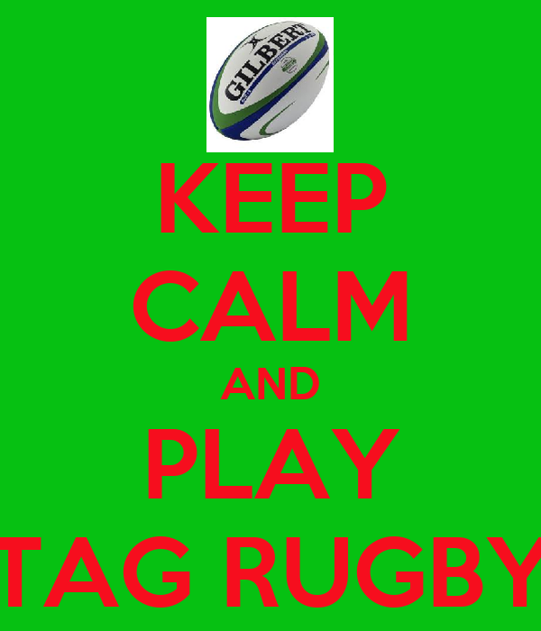 KEEP CALM AND PLAY TAG RUGBY