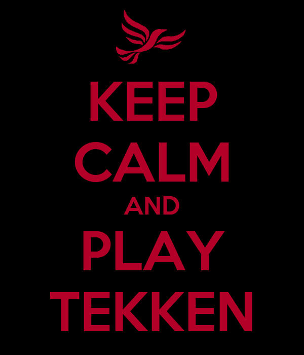 KEEP CALM AND PLAY TEKKEN
