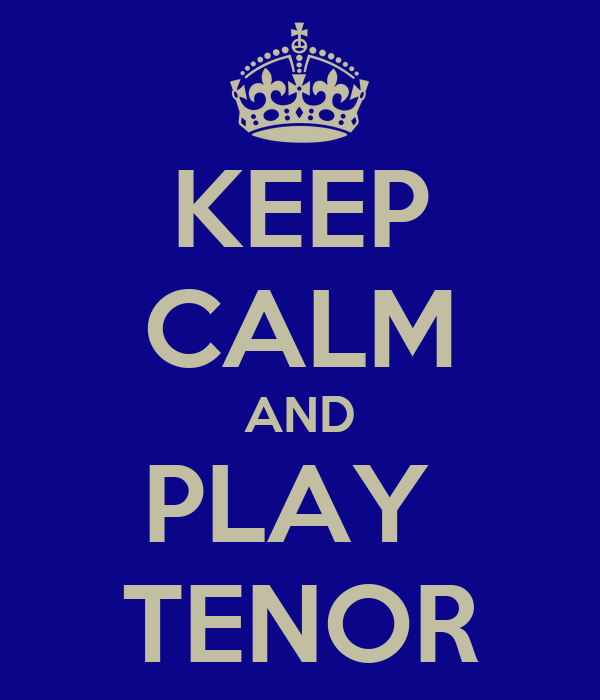 KEEP CALM AND PLAY  TENOR