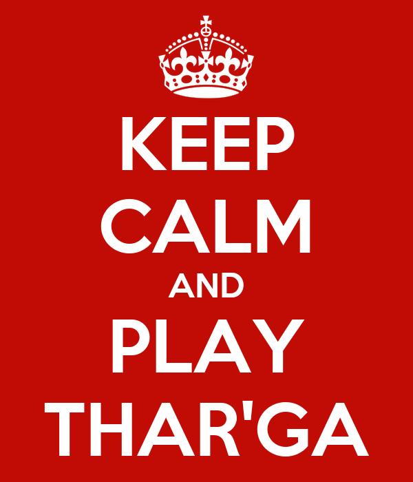 keep-calm-and-play-thar-ga.jpg