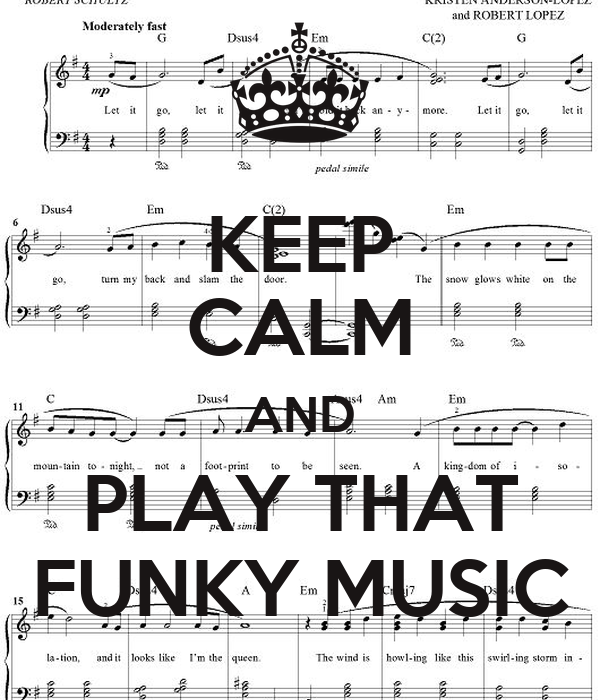 KEEP CALM AND PLAY THAT FUNKY MUSIC