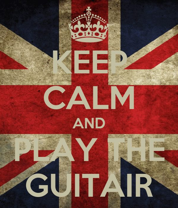 KEEP CALM AND PLAY THE GUITAIR