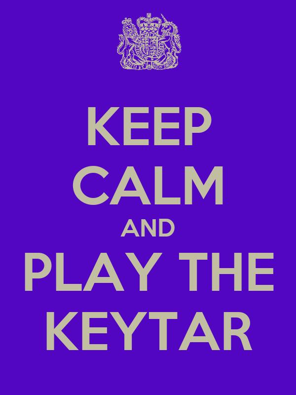 KEEP CALM AND PLAY THE KEYTAR