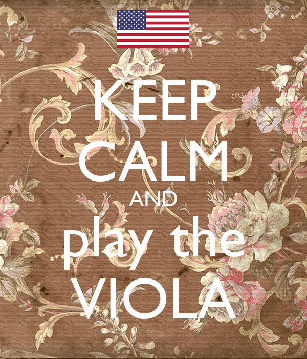 KEEP CALM AND play the VIOLA
