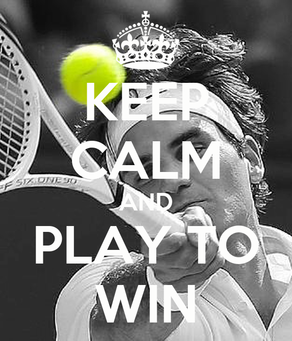 KEEP CALM AND PLAY TO WIN