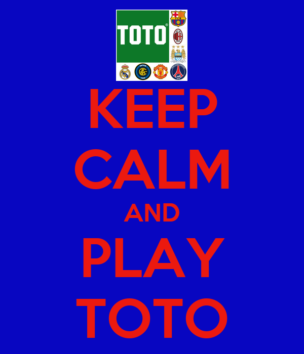 KEEP CALM AND PLAY TOTO